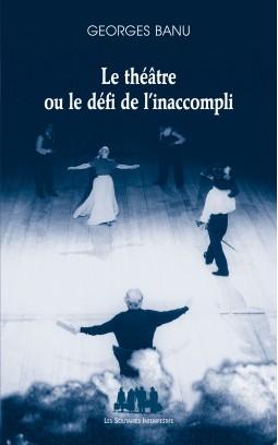 le-theatre-ou-le-defi-de-linaccompli-