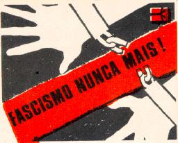 «Fascismo nunca mais!»